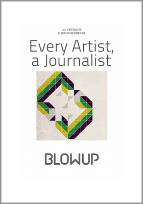 Every Artist, a Journalist (Blowup Reader 2)