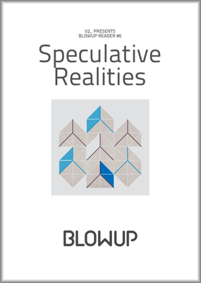 Speculative Realities (Blowup Reader 6)