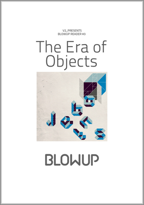The Era of Objects (Blowup Reader 3)