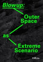Blowup: Outer Space as Extreme Scenario
