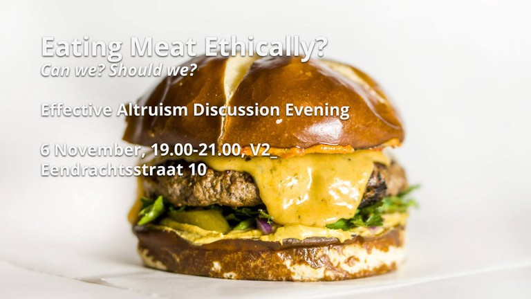 Effective Altruism Rotterdam - Eating Meat Ethically?