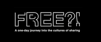 FREE?! A One-day Journey into the Cultures of Sharing