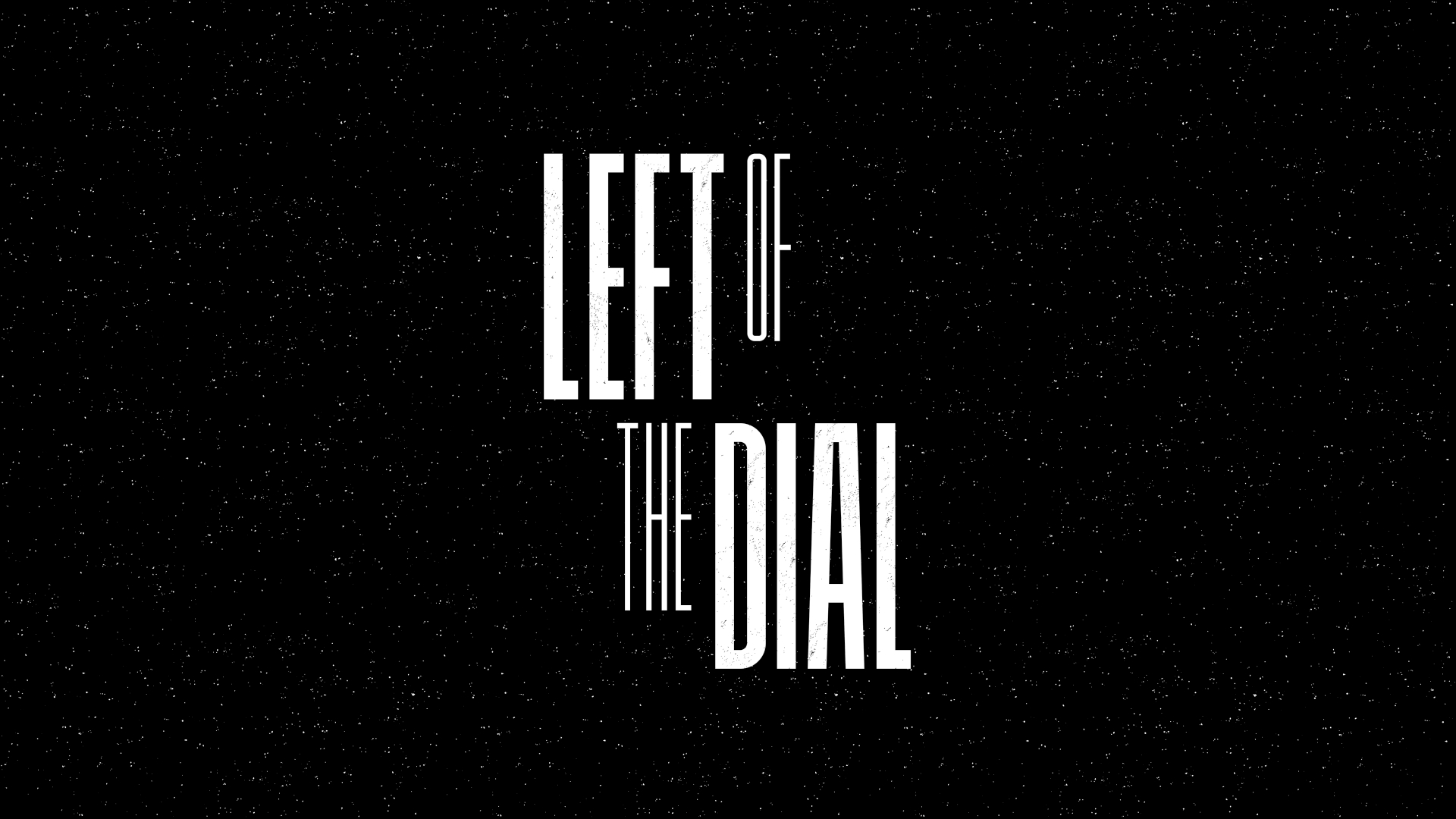Left of the Dial 2019