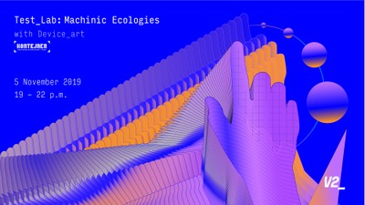 Test_Lab: Machinic Ecologies