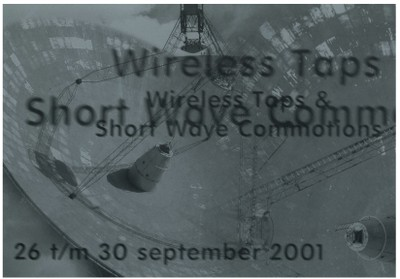 Wireless Taps and Short Wave Commotions