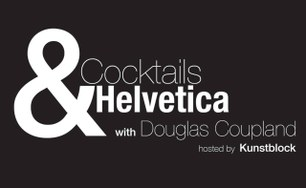 Cocktails & Helvetica with Douglas Coupland