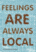 Feelings Are Always Local