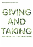 Giving and Taking, Antidotes to a Culture of Greed