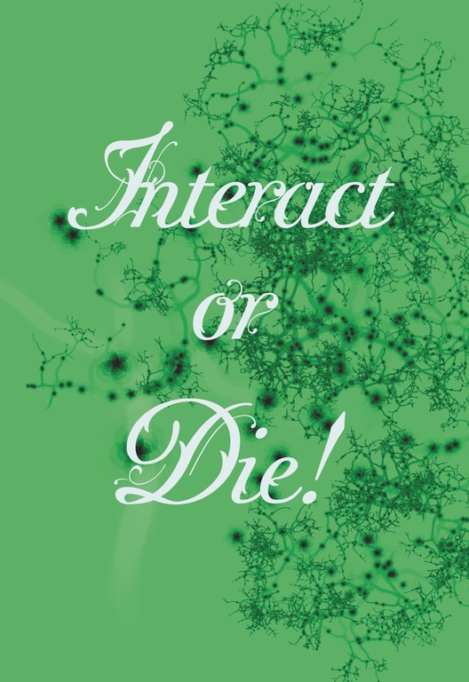 Interact or Die!