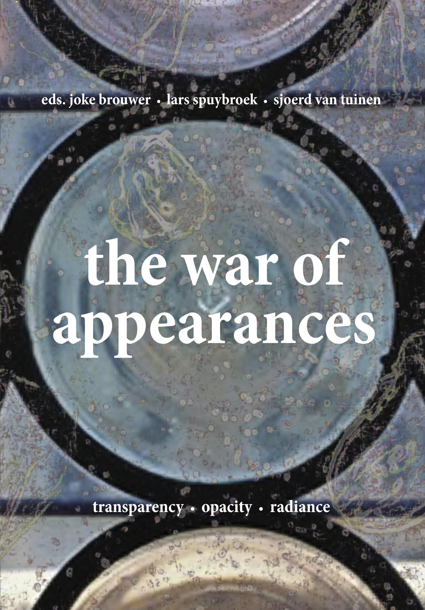 The War of Appearances: Transparency, Opacity, Radiance